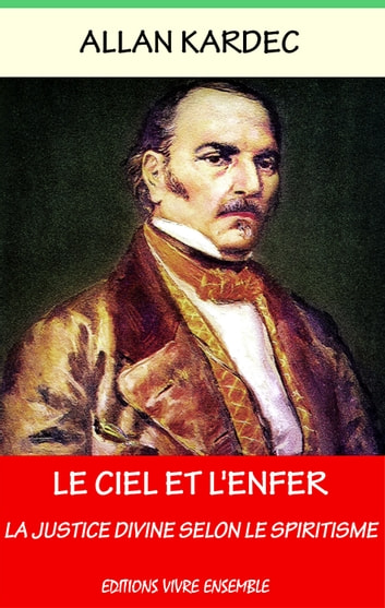 Le Ciel et l'Enfer ebook by Allan Kardec