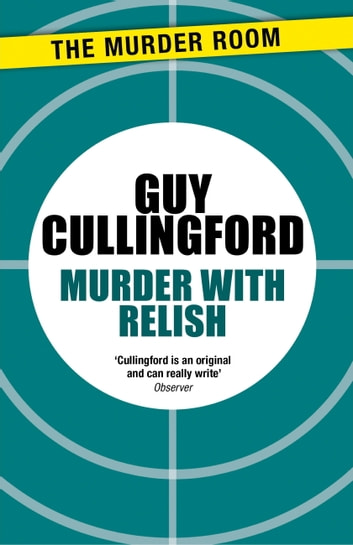 Murder With Relish ebook by Guy Cullingford
