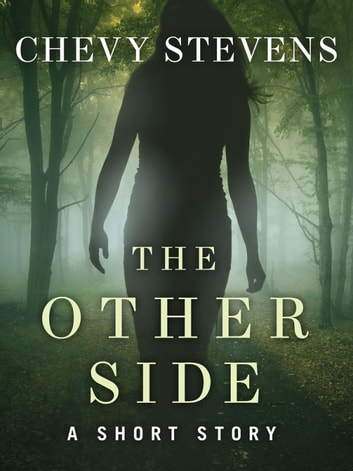 The Other Side - A Short Story ebook by Chevy Stevens