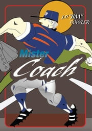 'MISTER COACH' ebook by JP Fowler