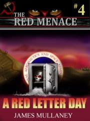 The Red Menace #4: A Red Letter Day ebook by James Mullaney