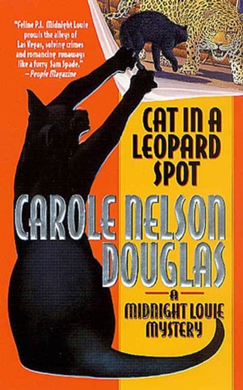 Cat in a Leopard Spot - A Midnight Louie Mystery ebook by Carole Nelson Douglas