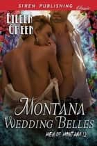 Montana Wedding Belles ebook by Eileen Green