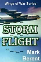 Storm Flight ebook by Mark Berent