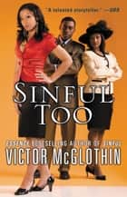 Sinful Too ebook by Victor McGlothin