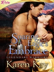 Soaring Eagle's Embrace ebook by Karen Kay