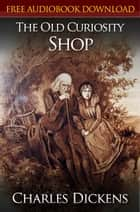 The Old Curiosity Shop Classic Novels: New Illustrated [Free Audiobook Links] ebook by