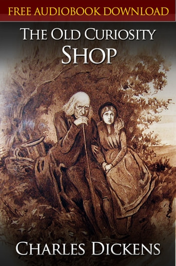 The Old Curiosity Shop Classic Novels: New Illustrated [Free Audiobook Links] ebook by Charles Dickens