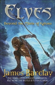 Elves: Beyond the Mists of Katura 電子書 by James Barclay