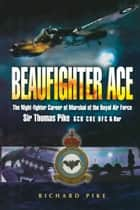 Beaufighter Ace ebook by Richard   Pike