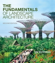 The Fundamentals of Landscape Architecture ebook by Tim Waterman