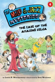 The Case of the Amazing Zelda (Book 4)