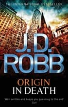 Origin In Death - 21 ebook by J. D. Robb