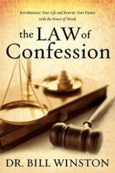 Law of Confession ebook by Bill Winston