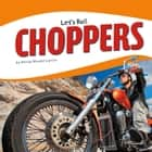 Choppers audiobook by Wendy Hinote Lanier