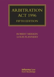 Arbitration Act 1996 ebook by Robert Merkin,Louis Flannery