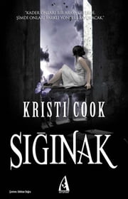 Sığınak ebook by Kristi Cook