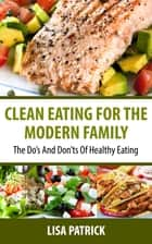 Clean Eating For The Modern Family ebook by Lisa Patrick