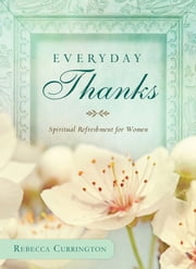 Everyday Thanks ebook by Rebecca Currington Snapdragon Group