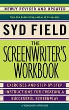 The Screenwriter's Workbook ebook by Syd Field