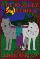 The Journey of Lushira ebook by Mike Kenny