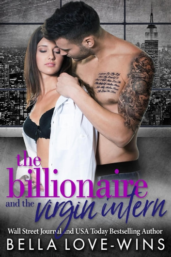 The Billionaire and the Virgin Intern - Seduction and Sin, #5 ebook by Bella Love-Wins