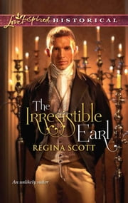 The Irresistible Earl (Mills & Boon Love Inspired) ebook by Regina Scott