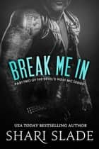 Break Me In ebook by Shari Slade