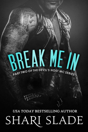 Break Me In - The Devil's Host MC, #2 ebook by Shari Slade