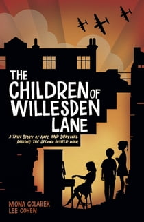 The Children of Willesden Lane ebook by Mona Golabek, Lee Cohen