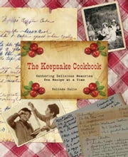 Keepsake Cookbook: Gathering Delicious Memories One Recipe at a Time ebook by Hulin, Belinda