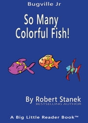 So Many Colorful Fish. Learn About Colors ebook by Robert Stanek