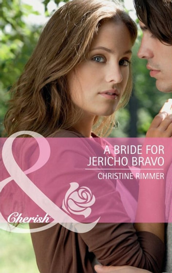 A Bride for Jericho Bravo (Mills & Boon Cherish) ebook by Christine Rimmer