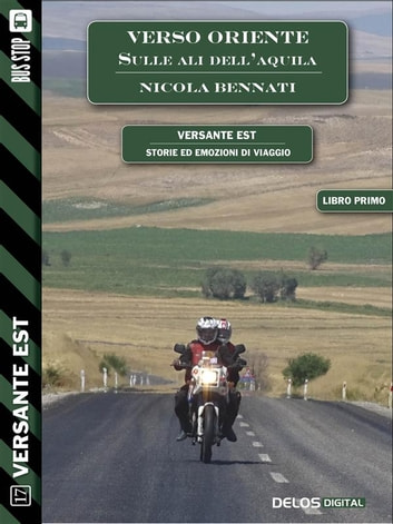 Verso Oriente - sulle ali dell'aquila (volume 1) ebook by Nicola Bennati,Francesco Aloe