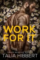 Work for It ebook by Talia Hibbert