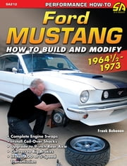Ford Mustang Performance Projects: 1964 1/2 - 1973 ebook by Frank Bohanan
