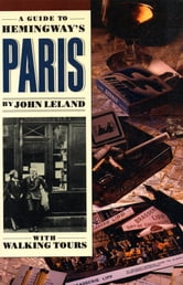 A Guide to Hemingway's Paris ebook by John Leland