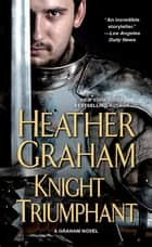 Knight Triumphant ebook by Heather Graham