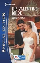 His Valentine Bride ebook by Cindy Kirk