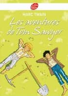 Les aventures de Tom Sawyer - Texte intégral ebook by Mark Twain
