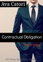 Contractual Obligation: The Trilogy ebook by Ava Catori