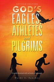 God's Eagles, Athletes and Pilgrims - Revised Edition ebook by Haide S. Sanchez