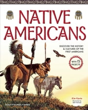 Native Americans - DISCOVER THE HISTORY & CULTURES OF THE FIRST AMERICANS WITH 15 PROJECTS ebook by Kim Kavin,Beth Hetland