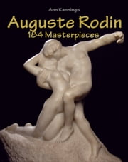 Auguste Rodin - 184 Masterpieces ebook by Ann Kannings