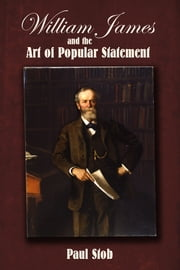 William James and the Art of Popular Statement ebook by Paul Stob