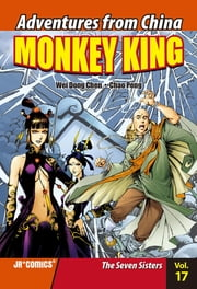 Monkey King Volume 17 - The Seven Sisters ebook by Chao Peng, Wei Dong Chen
