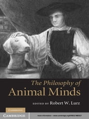 The Philosophy of Animal Minds ebook by Robert W. Lurz