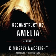 Reconstructing Amelia audiobook by Kimberly McCreight