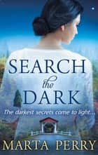 Search the Dark (Mills & Boon M&B) (Watcher in the Dark, Book 2) ebook by Marta Perry