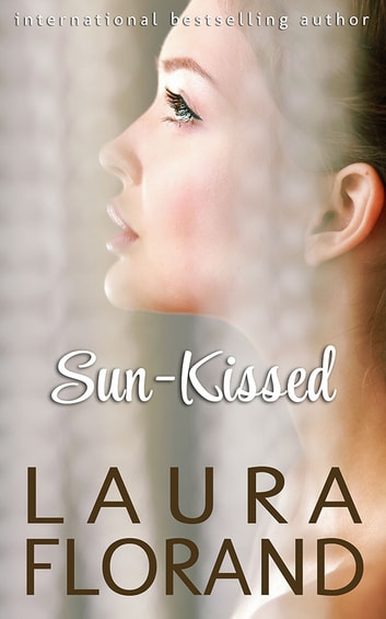 Sun-Kissed ebook by Laura Florand